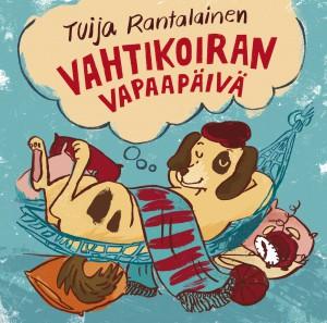 Tuija Rantalainen - Vahtikoiran vapaapäivä (2010)